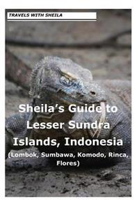 Sheila's Guide to Lesser Sundra Islands, Indonesia (Lombok, Sumbawa, Komodo, Rin