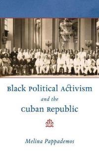 Black Political Activism and the Cuban Republic