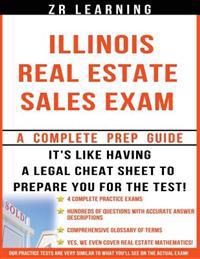 Illinois Real Estate Sales Exam - 2014 Version: Principles, Concepts and Hundreds of Practice Questions Similar to What You'll See on Test Day