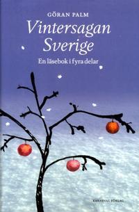 Vintersagan Sverige : En läsebok i fyra delar