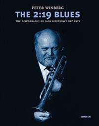 The 2:19 blues : the discography of Jack Lidström´s hep cats