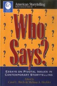 Who Says?: Essays on Pivotal Issues in Contemporary Storytelling (American Storytelling)