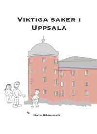 Viktiga saker i Uppsala
