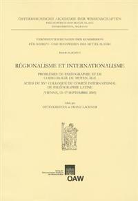 Regionalisme Et Internationalisme Problemes de Paleographie Et de Codicologie Du Moyen Age