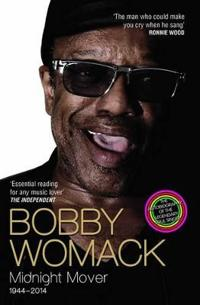 Bobby Womack: My Story 1944-2014