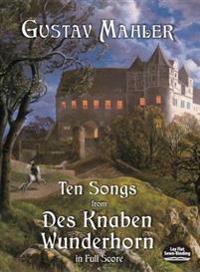 Ten Songs from Des Knaben Wunderhorn in Full Score