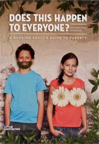 Does This Happen to Everyone?: A Budding Adult's Guide to Puberty
