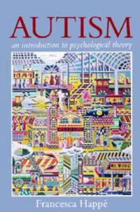 Autism: An Introduction to Psychological Theory