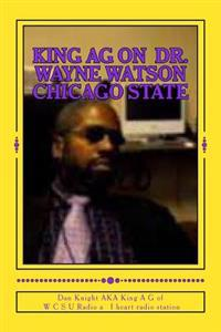 King AG on Dr. Wayne Watson Chicago State: Do Not Rush to Judgement Till All the Facts Are in