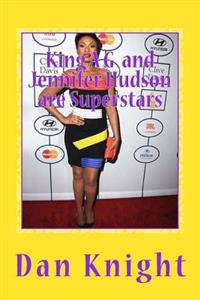 King A G and Jennifer Hudson Are Superstars: Hollyhood to Hollywood Englewood to Allgood Love Hood