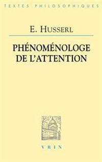Edmund Husserl: Phenomenologie de L'Attention