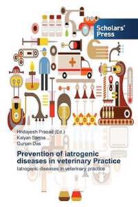 Prevention of Iatrogenic Diseases in Veterinary Practice
