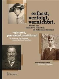 Erfasst, Verfolgt, vernichtet./Registered, Persecuted, Annihilated.
