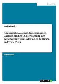 Kriegerische Auseinandersetzungen in Sudasien (Indien). Untersuchung Der Reiseberichte Von Ludovico de Varthema Und Tome Pires