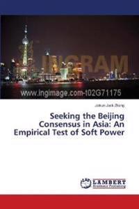 Seeking the Beijing Consensus in Asia