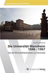 Die Universitat Mannheim 1946 - 1967