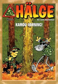 Hälge. Kamou-varning!