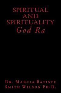 Spiritual and Spirituality: God Ra
