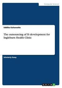 The Outsourcing of Is Development for Ingleburn Health Clinic