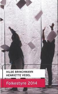 Folkestyre 2014; skuespill - Hilde Brinchmann, Henriette Vedel pdf epub