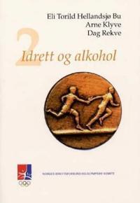 Idrett og alkohol 2 - Eli Torild Hellandsjø Bu, Arne Klyve, Dag Rekve | Ridgeroadrun.org