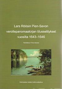 Lars Röösin Pien-Savon verollepanomaakirjan tilusselitykset vuosilta 1643-1646 (MHA C 1)
