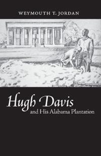 Hugh Davis and His Alabama Plantation