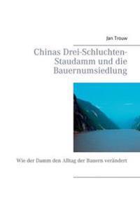 Chinas Drei-Schluchten-Staudamm und die Bauernumsiedlung