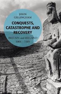 Conquests, catastrophe and recovery - britain and ireland 1066-1485