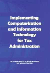 Implementing Computerisation and Information Technology for Tax Administration