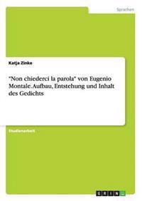 """""""Non Chiederci La Parola"""" Von Eugenio Montale. Aufbau, Entstehung Und Inhalt Des Gedichts"""