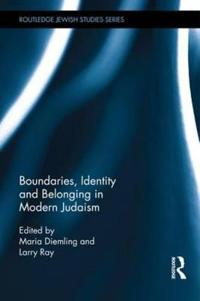 Boundaries, Identity and belonging in Modern Judaism