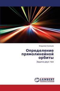 Opredelenie Pryamolineynoy Orbity