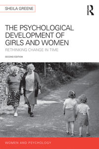 The Psychological Development of Girls and Women: Rethinking Change in Time