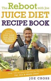 Reboot with joe juice diet recipe book: over 100 recipes inspired by the fi