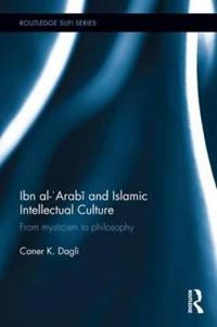 Ibn Al-'arabi and Islamic Intellectual Culture