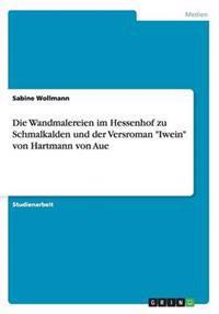 Die Wandmalereien Im Hessenhof Zu Schmalkalden Und Der Versroman Iwein Von Hartmann Von Aue