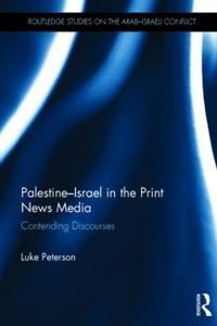 Palestine-Israel in the Print News Media