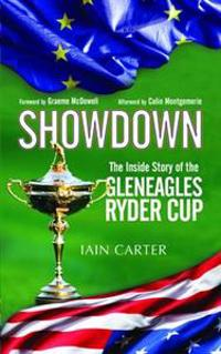 Showdown: The Inside Story of the Gleneagles Ryder Cup
