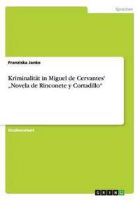"""Kriminalitat in Miguel de Cervantes' """"Novela de Rinconete y Cortadillo"""""""
