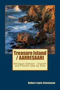 Treasure Island / Aarresaari: Bilingual Edition - English and Finnish Side by Side