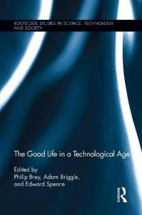 The Good Life in a Technological Age