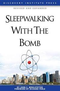 Sleepwalking with the Bomb