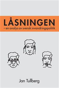 Låsningen - en analys av svensk invandringspolitik