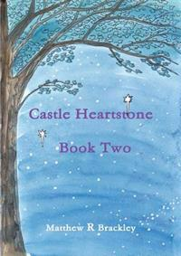 Castle Heartstone Book Two