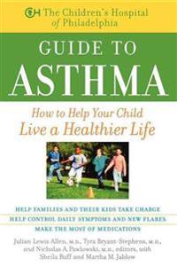 The Children's Hospital of Philadelphia Guide to Asthma