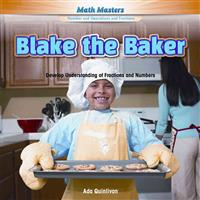 Blake the Baker: Develop Understanding of Fractions and Numbers