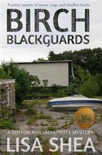 Birch Blackguards - A Sutton Massachusetts Mystery