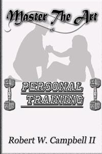 Master the Art of Personal Training