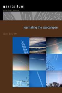 Journaling the Apocalypse: Qarrtsiluni